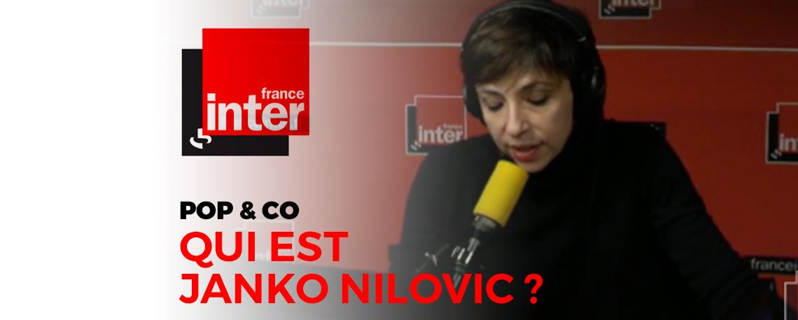 FRANCE INTER – Qui est Janko Nilovic ?